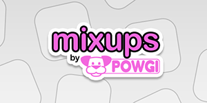 Mixups by POWGI